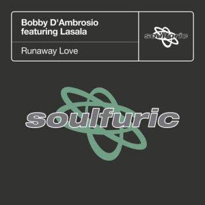 Album Runaway Love (feat. Lasala) from Bobby D'Ambrosio