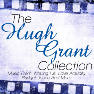 Friday Night At The Movies的專輯The Hugh Grant Collection - Music From: Notting Hill, Love Actually, Bridget Jones Diary and More