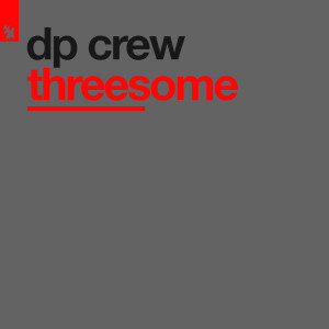 Listen to Threesome song with lyrics from DP Crew