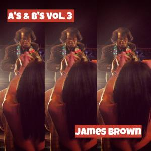 Album A's & B's Vol. 3 from James Brown