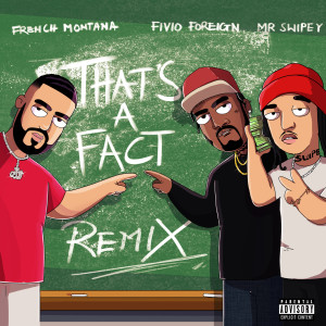 French Montana的專輯That's A Fact (Remix)