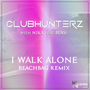 Album I Walk Alone (Beachbag Remix) from Clubhunterz