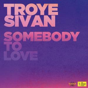 อัลบัม Somebody To Love ศิลปิน Troye Sivan