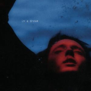 In A Dream dari Troye Sivan