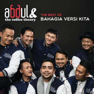 The Best Of Bahagia Versi Kita dari Abdul & The Coffee Theory
