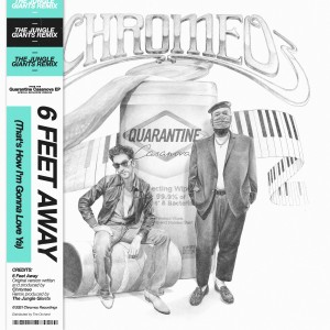 Album 6 Feet Away/Go the Distance (The Jungle Giants Remix) from Chromeo