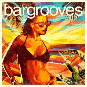 Album Bargrooves Summer Mixtape from Andy Daniell