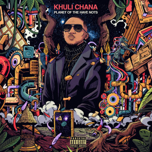 Album Planet Of The Have Nots from Khuli Chana