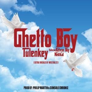 Listen to Ghetto Boy song with lyrics from Tulenkey