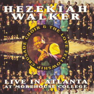 Album Live In Atlanta from Hezekiah Walker