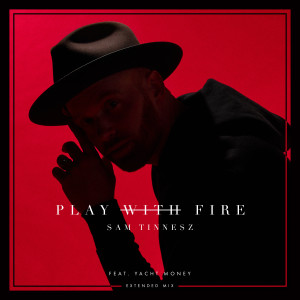 Listen to Play with Fire (feat. Yacht Money) (Extended Mix) song with lyrics from Sam Tinnesz
