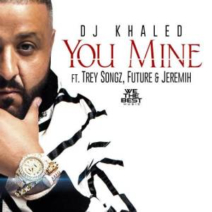 DJ Khaled的專輯You Mine