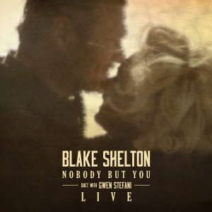 Blake Shelton的專輯Nobody But You (Duet with Gwen Stefani) [Live]