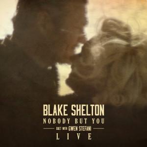 Blake Shelton的專輯Nobody But You (Duet with Gwen Stefani) (Live)