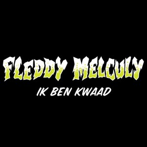 Listen to IK BEN KWAAD song with lyrics from Fleddy Melculy