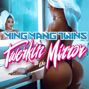 Ying Yang Twins的專輯Twerkin in the Mirror