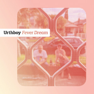 Album Fever Dream from Urthboy
