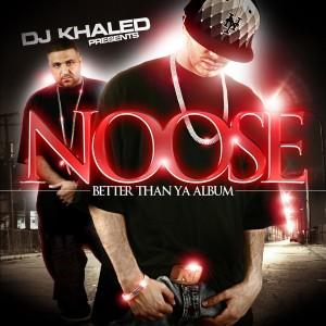 Album Better Than Ya Album from DJ Khaled Presents: Noose