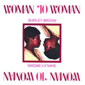 Album Woman To Woman from Shirley Brown