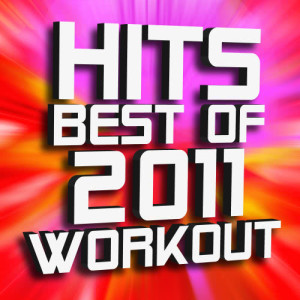 Remix Factory的專輯Hits Best of 2011 Workout