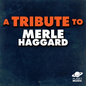The Hit Co.的專輯A Tribute to Merle Haggard