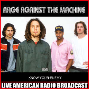 Know Your Enemy (Live) dari Rage Against The Machine