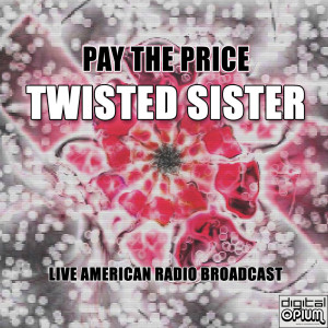 Album Pay The Price (Live) from Twisted Sister