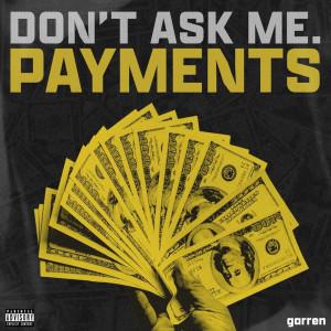 Album Don't Ask Me / Payments (Explicit) from Garren