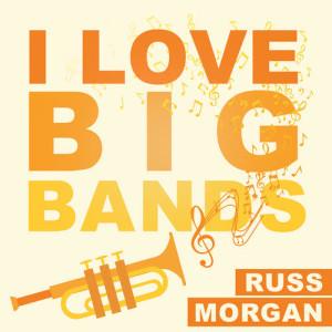 Album I Love Big Bands from Russ Morgan