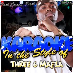 Album Karaoke - In the Style of Three 6 Mafia from Ameritz - Karaoke