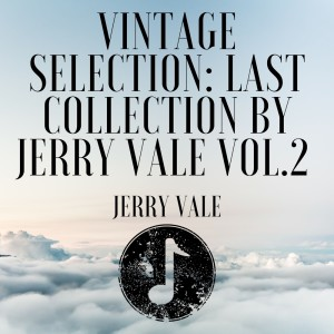 Album Vintage Selection: Last Collection by Jerry Vale, Vol. 2 (2021 Remastered) from Jerry Vale