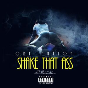 Shake That Ass (Explicit) dari One Nation