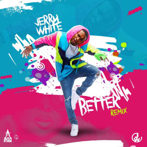 Album Better (Remix) from Jerry White