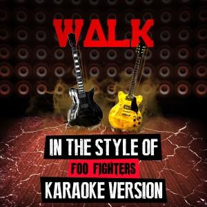 Ameritz Audio Karaoke的專輯Walk (In the Style of Foo Fighters) [Karaoke Version] - Single