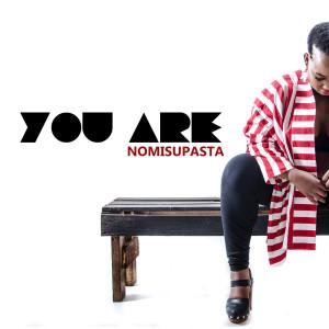 Album You Are from Nomisupasta