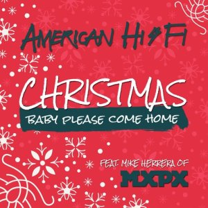 American Hi-Fi的專輯Christmas (Baby, Please Come Home)