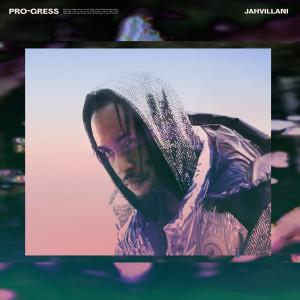 Jahvillani的專輯Pro-Gress (Explicit)