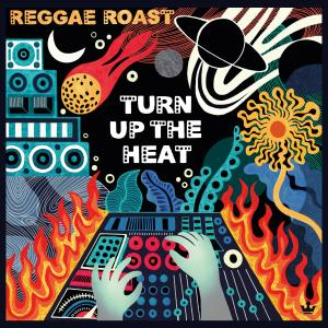Reggae Roast的專輯Turn Up the Heat