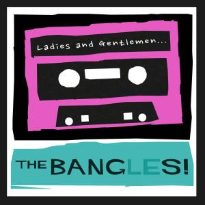 The Bangles的專輯Ladies and Gentlemen...The Bangles!