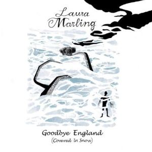 Album Goodbye England (Covered In Snow) from Laura Marling