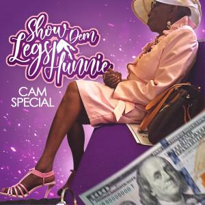Album Show Dem Legs Hunnie from CAM SPECIAL