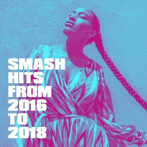 Album Smash Hits from 2016 to 2018 from Ultimate Pop Hits!