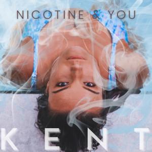 Kent的專輯Nicotine & You (Explicit)