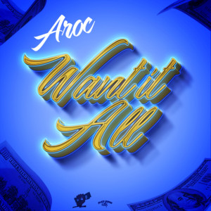 Album Want It All from Aroc