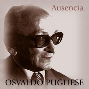 Ausencia 1995 Osvaldo Pugliese