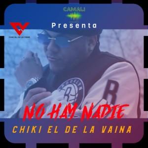 Album No Hay Nadie from Chiki El De La Vaina