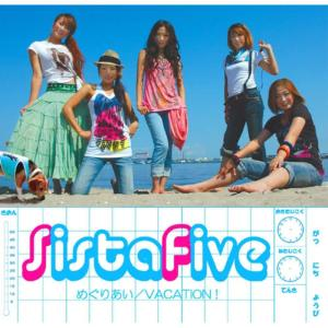 Sista Five的專輯Meguriai / Vacation !
