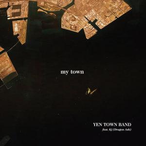 YEN TOWN BAND的專輯My Town