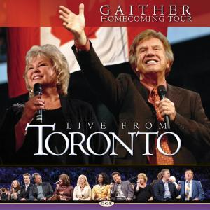 Live From Toronto 2006 Bill & Gloria Gaither
