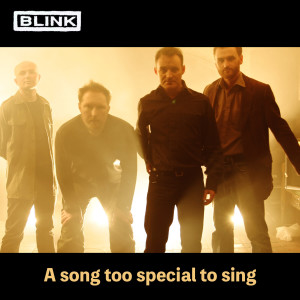 A Song Too Special To Sing dari Blink